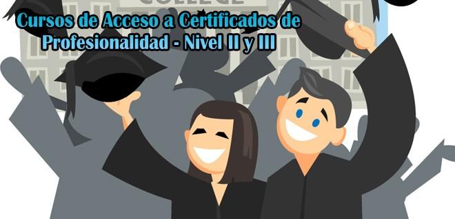 Cursos de Acceso a Certificados de Profesionalidad – Nivel II y III